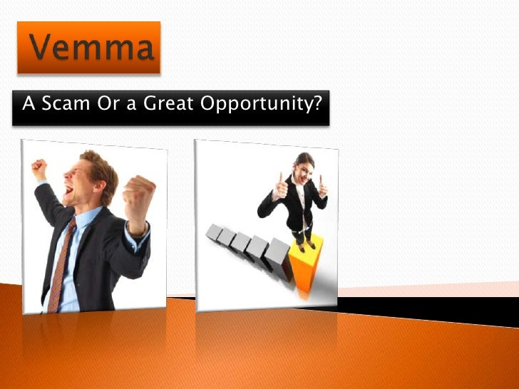 Vemma <br />A Scam Or a Great Opportunity?<br />