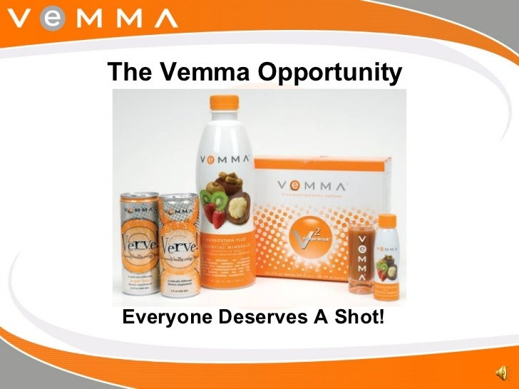 The Vemma Opportunity <ul><li>Everyone Deserves A Shot! </li></ul>