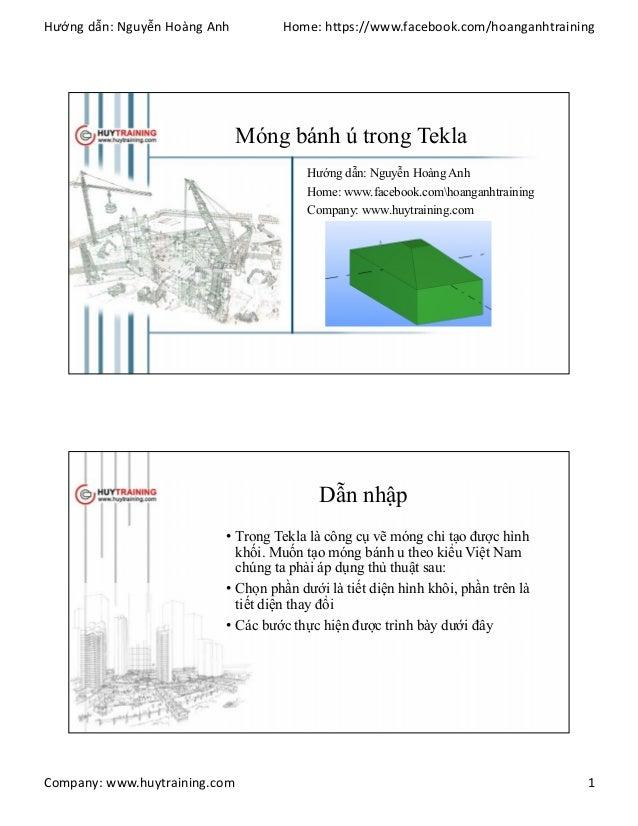 Hướng dẫn: Nguyễn Hoàng Anh Home: https://www.facebook.com/hoanganhtraining Company: www.huytraining.com 1 Móng bánh ú tro...