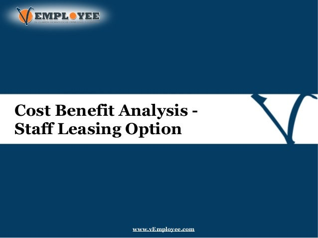 Cost Benefit Analysis - Staff Leasing Option www.vEmployee.com