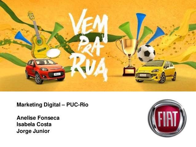 Marketing Digital – PUC-Rio Anelise Fonseca Isabela Costa Jorge Junior
