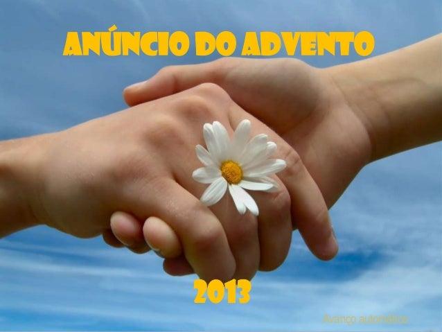 ANÚNCIO DO ADVENTO  2013 Avanço automático