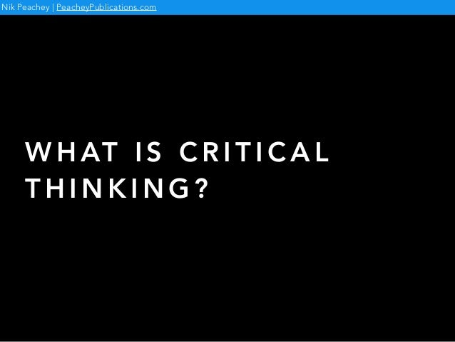 developing critical thinking other Developing critical thinking skills in the intermediate accounting class: have begun to focus greater attention on ways to develop critical thinking skills.