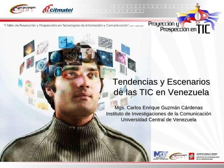 Mgs. Carlos Enrique Guzmán Cárdenas Instituto de Investigaciones de la Comunicación Universidad Central de Venezuela Tende...
