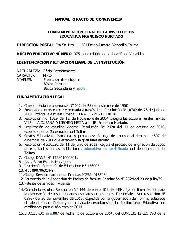 MANUAL O PACTO DE CONVIVENCIA  FUNDAMENTACIÓN LEGAL DE LA INSTITUCIÓN  EDUCATIVA FRANCISCO HURTADO  DIRECCIÓN POSTAL: Cra ...