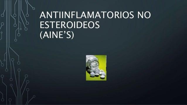 AINE´s antiinflamatorio no esteroideos