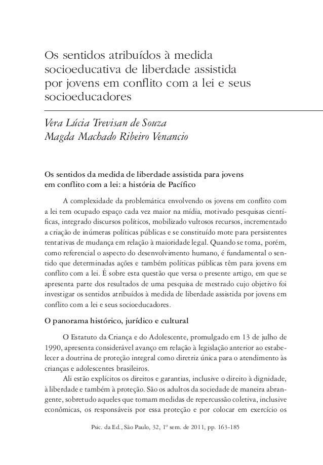 Psic. da Ed., São Paulo, 32, 1º sem. de 2011, pp. 163-185 Os sentidos atribuídos à medida socioeducativa de liberdade assi...