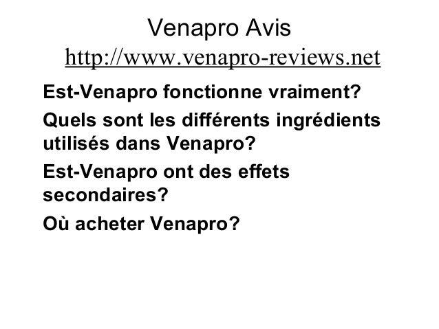 Venapro Avis http://www.venapro-reviews.net Est-Venapro fonctionne vraiment? Quels sont les différents ingrédients utilisé...