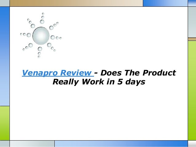 Venapro Review - Does The Product Really Work in 5 days