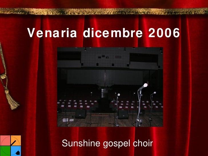 Venaria dicembre 2006 Sunshine gospel choir