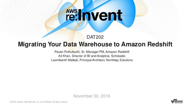 © 2016, Amazon Web Services, Inc. or its Affiliates. All rights reserved. November 30, 2016 Migrating Your Data Warehouse ...