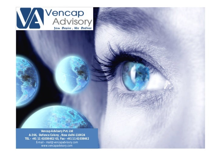 33             Vencap Advisory Pvt. Ltd   A-366, Defence Colony , New delhi-110024TEL - +91 11 41038462/63, Fax - +91 11 4...