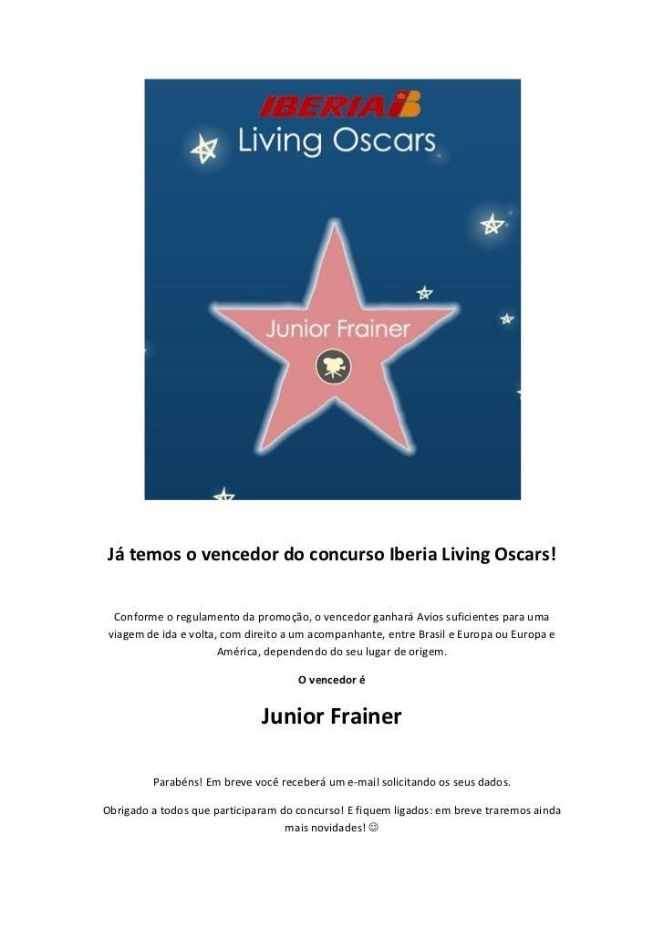Já temos o vencedor do concurso Iberia Living Oscars!  Conforme o regulamento da promoção, o vencedor ganhará Avios sufici...