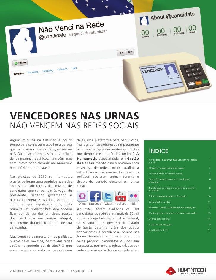 VenCedores nAs urnAsnãO Vencem nas redes sOciaisalguns minutos na televisão é pouco          deles, uma plataforma para pe...