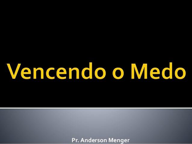 Pr. Anderson Menger