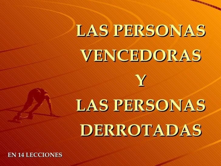 LAS PERSONAS VENCEDORAS Y  LAS PERSONAS  DERROTADAS EN 14 LECCIONES