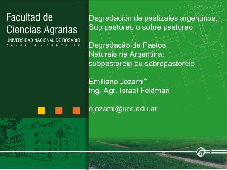 Degradación de pastizales argentinos:  Sub pastoreo o sobre pastoreo Degradação dePastos NaturaisnaArgentina: subpastor...