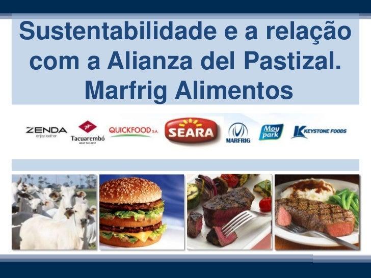 Sustentabilidade e a relação com a Alianza del Pastizal.     Marfrig Alimentos