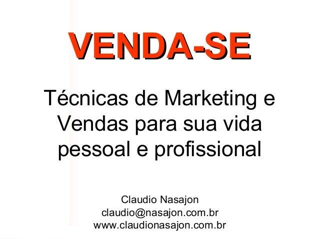 ConceitosEmoção x razão                         VENDA-SEAmbienteApresentação    Imagem               Técnicas de Marketing...