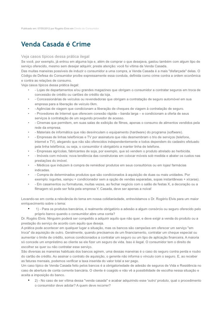 Publicado em: 07/05/2012 por Rogério Elvis em Direito do ConsumidorVenda Casada é CrimeVeja casos típicos dessa prática il...