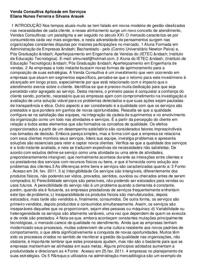 Venda Consultiva Aplicada em Serviços Eliana Nunes Ferreira e Silvana Arauek 1 INTRODUÇÃO Nos tempos atuais muito se tem f...