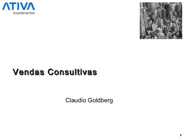 1 Vendas ConsultivasVendas Consultivas Claudio Goldberg