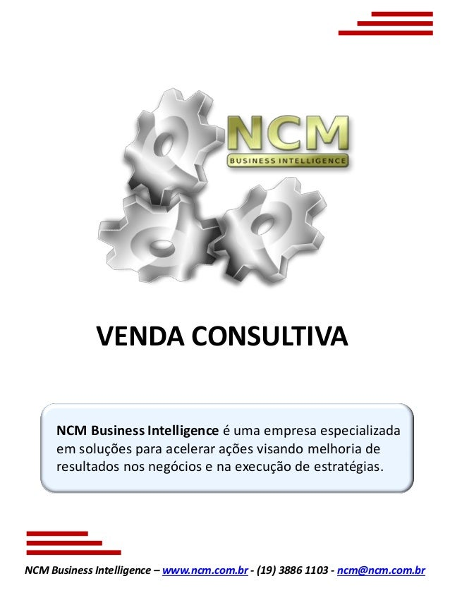 NCM Business Intelligence – www.ncm.com.br - (19) 3886 1103 - ncm@ncm.com.brNCM Business Intelligence é uma empresa especi...