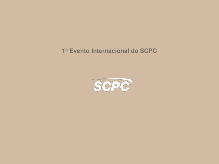 1o Evento Internacional do SCPC <br />