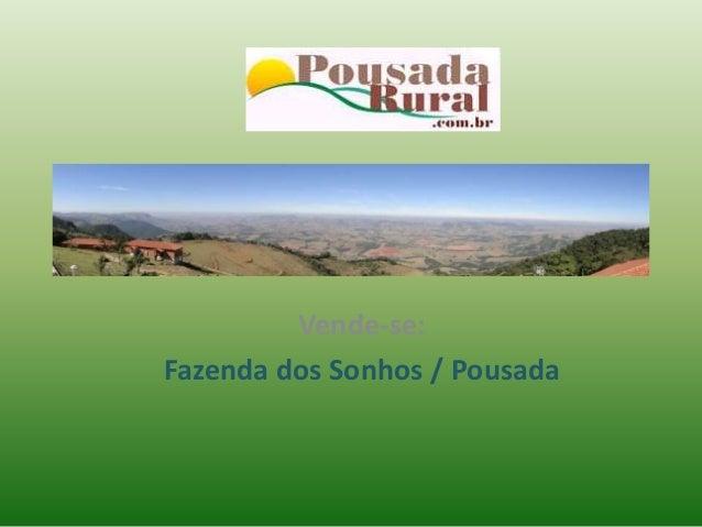 Vende-se:  Fazenda dos Sonhos / Pousada