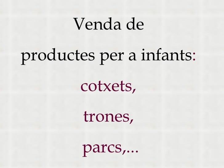 Venda de productes per a infants : cotxets, trones, parcs,...