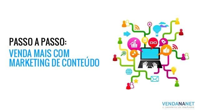 PASSO A PASSO: VENDA MAIS COM MARKETING DE CONTEÚDO