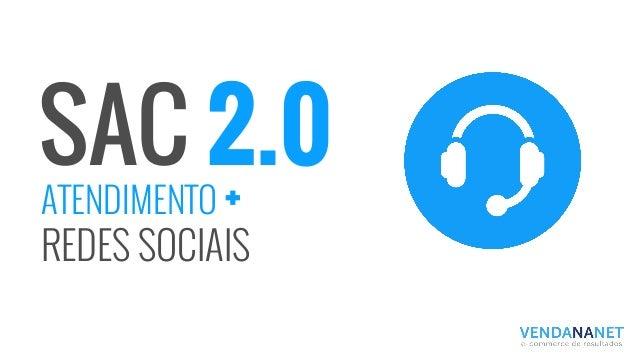 SAC 2.0 ATENDIMENTO + REDES SOCIAIS
