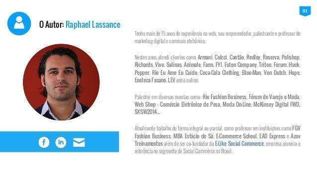 O Autor: Raphael Lassance Tenho mais de 15 anos de experiência na web, sou empreendedor, palestrante e professor de market...