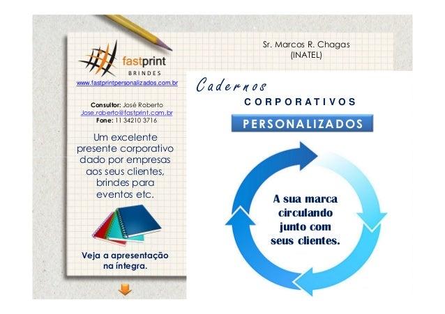 Sr. Marcos R. Chagas                                                    (INATEL)                 BRINDESwww.fastprintperso...