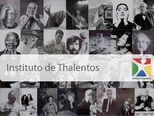 INSTITUTO DE THALENTOS No Instituto de Thalentos você irá contar com uma equipe de profissionais com mais de 26 anos de ex...