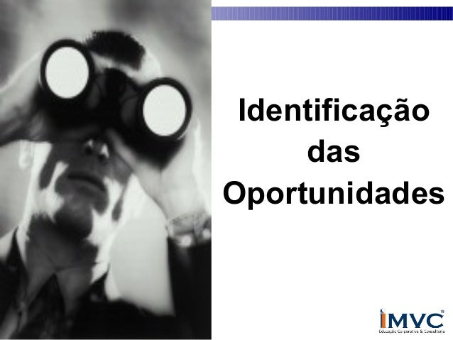 Identificação das Oportunidades