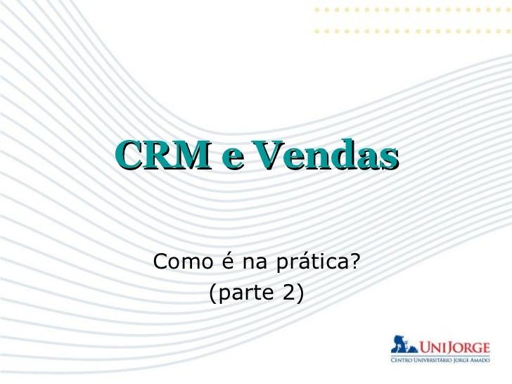 CRM e Vendas Como é na prática? (parte 2)