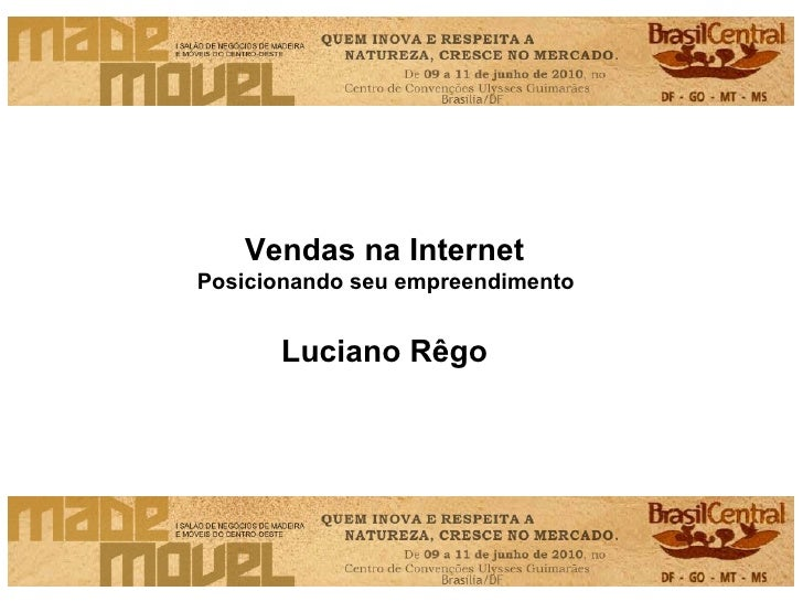 Vendas na Internet  Posicionando seu empreendimento  Luciano Rêgo