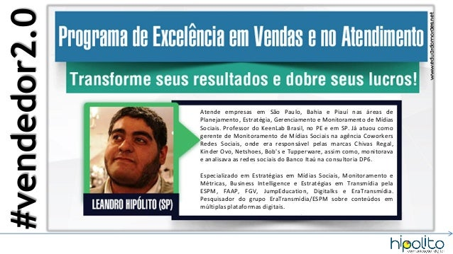 #vendedor2.0  Atende empresas em São Paulo, Bahia e Piauí nas áreas de Planejamento, Estratégia, Gerenciamento e Monitoram...
