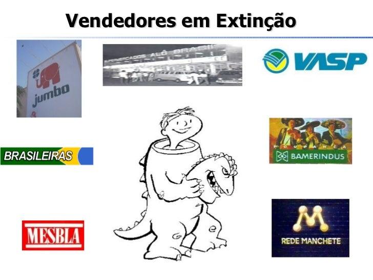 Vendedores em Extinção
