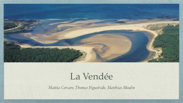 La Vendée Mattia Corsaro, Thomas Figueiredo, Matthias Moulin