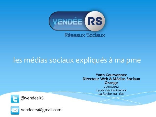 les médias sociaux expliqués à ma pme                              Yann Gourvennec                       Directeur Web & M...