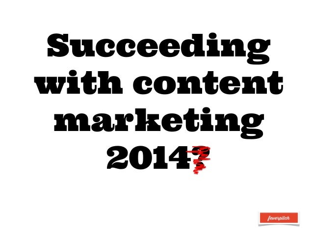Succeeding with content marketing 2014?