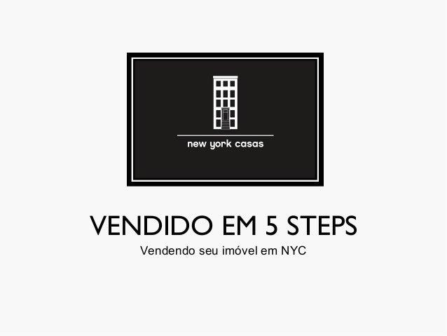 VENDIDO EM 5 STEPS Vendendo seu imóvel em NYC