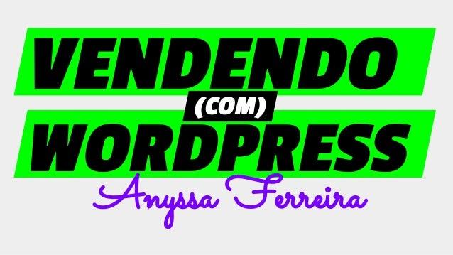 WORDPRESS VENDENDO Anyssa Ferreira (COM)