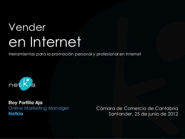 Venderen InternetHerramientas para la promoción personal y profesional en InternetEloy Portilla AjaOnline Marketing Manage...