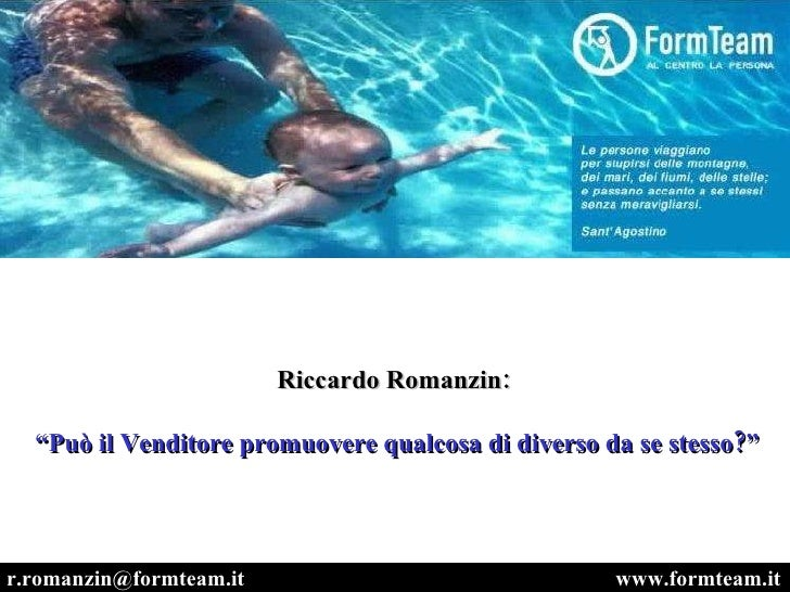 """www.formteam.it [email_address] Riccardo Romanzin: """" Può il Venditore promuovere qualcosa di diverso da se stesso?"""""""