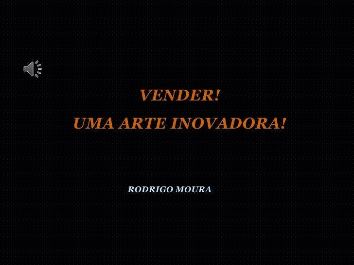 VENDER!UMA ARTE INOVADORA!    RODRIGO MOURA
