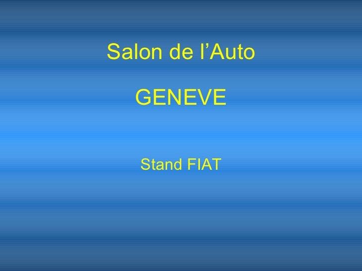 Salon de l'Auto GENEVE Stand FIAT