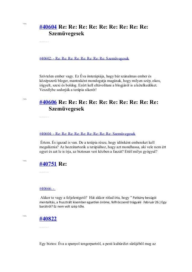 Vendég #40604 Re: Re: Re: Re: Re: Re: Re: Re: Re: Szemüvegesek 2014-08-08 18:16 #40602: - Re: Re: Re: Re: Re: Re: Re: Re: ...